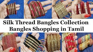 Shopping Haul in Tamil    Bangles collections   Wedding Bangles    Silk Thread Bangles designs New