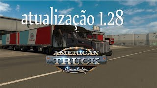 NOVA ATUALTZAÇÃO DO ATS  1.28  bitrem  rodotrem etc  ( open beta)