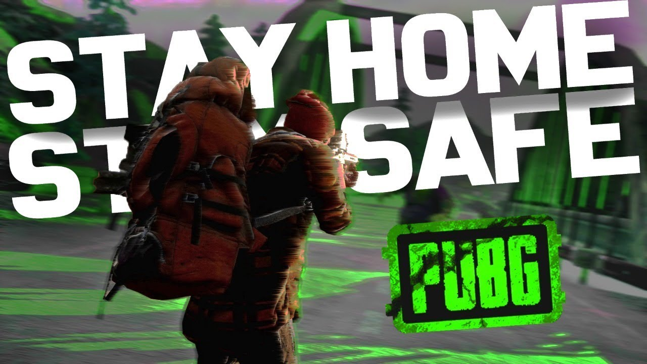 #STAY HOME STAY SAFE & PLAY PUBG