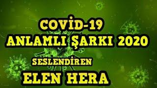 Elen Hera-2020'Nin En Kaliteli Ve Anlamlı Covid-19 Şarkısı (Kamu Spotu)