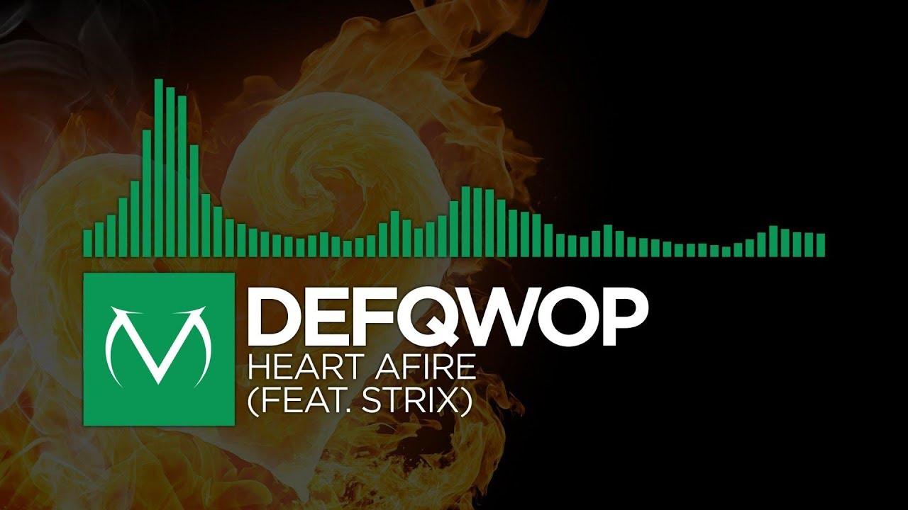 Heart afire (feat. Strix) — defqwop | last. Fm.