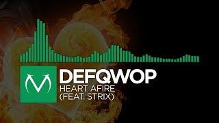 [Glitch Hop] - Defqwop - Heart Afire (feat. Strix) [Free Download]