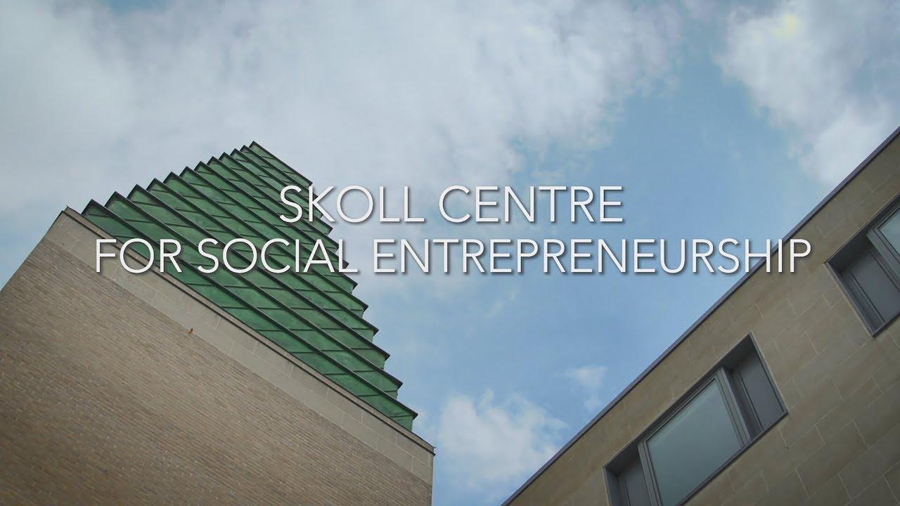 Skoll Centre for Social Entrepreneurship | About | Oxford Saïd