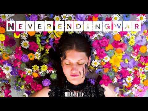 Mira Maylin   Never Ending War (Visualiser)