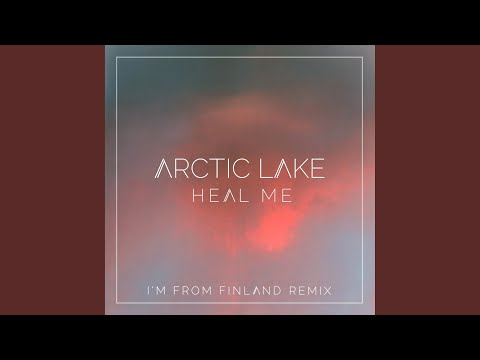 Heal Me (I'm From Finland Remix)