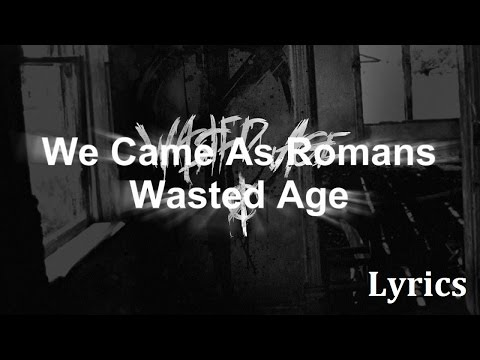 We Came As Romans - Wasted Age - Lyrics By Jesus Laura