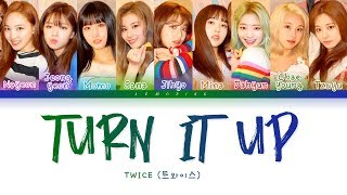 [3.12 MB] TWICE - TURN IT UP (트와이스 - TURN IT UP) [Color Coded Lyrics/Han/Rom/Eng/가사]