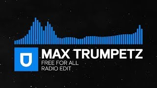 [Trance] - Max Trumpetz - Free For All (Radio Edit) [Umusic Records Release]