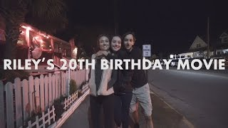 Riley's 20th Birthday Movie