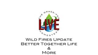 LIVE: Wild Fire Updates, Better Together Life, & More