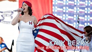 Katy Perry Live at Hillary Clinton's Rally