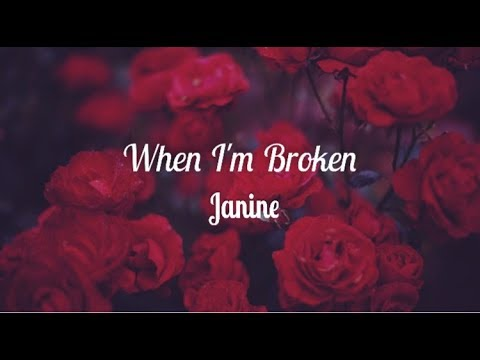 When I'm Broken -Janine Lyrics