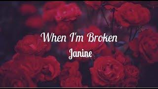 When I'm Broken -Janine Lyrics