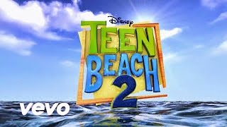 "1. Best Summer Ever - Teen Beach 2 Cast ( From ""Teen Beach 2"" / Audio Only )"