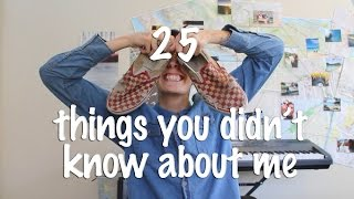 25 things you might not know about me!