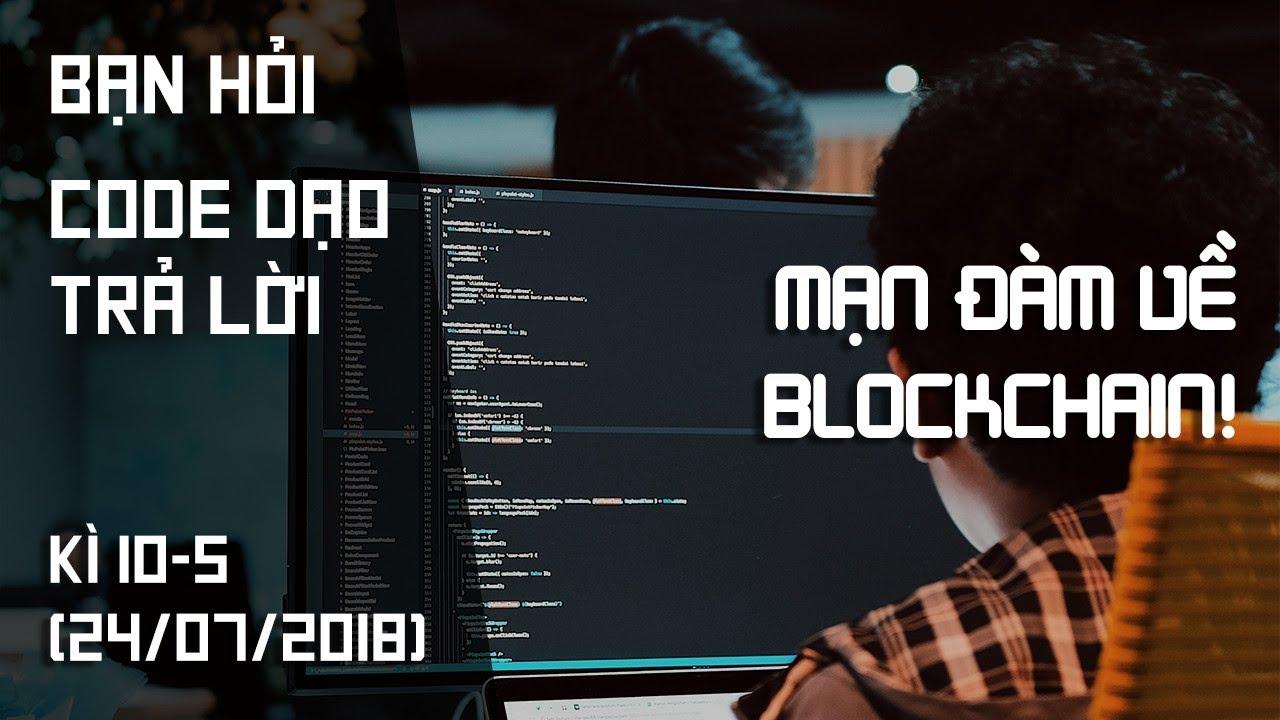 Nên học trung tâm học tự học? Mạn đàm về blockchain!