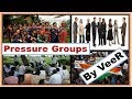 L-108- दबाव समूह- Pressure Groups | Interest groups | Vested groups By VeeR