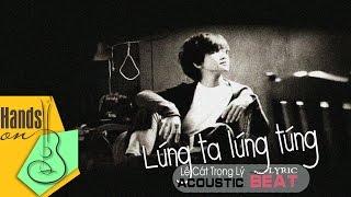 Lúng ta lúng túng » Lê Cát Trọng Lý ✎ acoustic Beat by Trịnh Gia Hưng