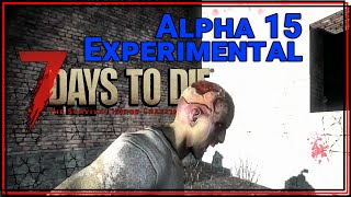 ★ Day 7 Horde! 7 Days to Die alpha 15 Navezgane single player gameplay (let's play alpha 15!) pt 7