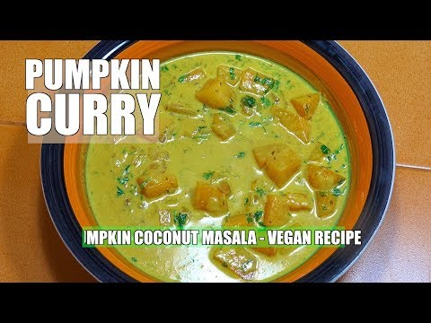 How to Make Pumpkin Curry - Pumpkin Curry - Vegan Recipes - Butternut Squash