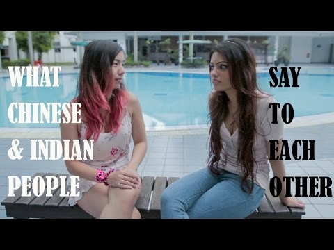 What Chinese & Indian People Say To Each Other