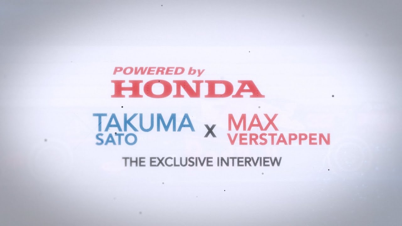 An Exclusive Interview with Max Verstappen and Takuma Sato | Powered by Honda