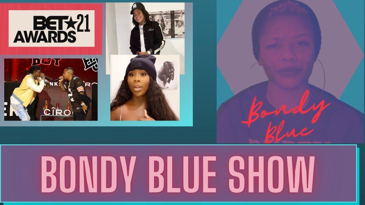 Bondy Blue Show BET Awards and More