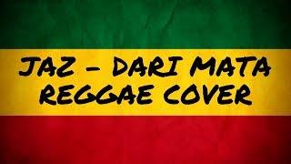 Download lagu DARI MATA - JAZ REGGAE VERSION UYEE