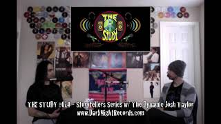 THE STUDY #014 - Storytellers Series w/ The Dynamic Josh Taylor