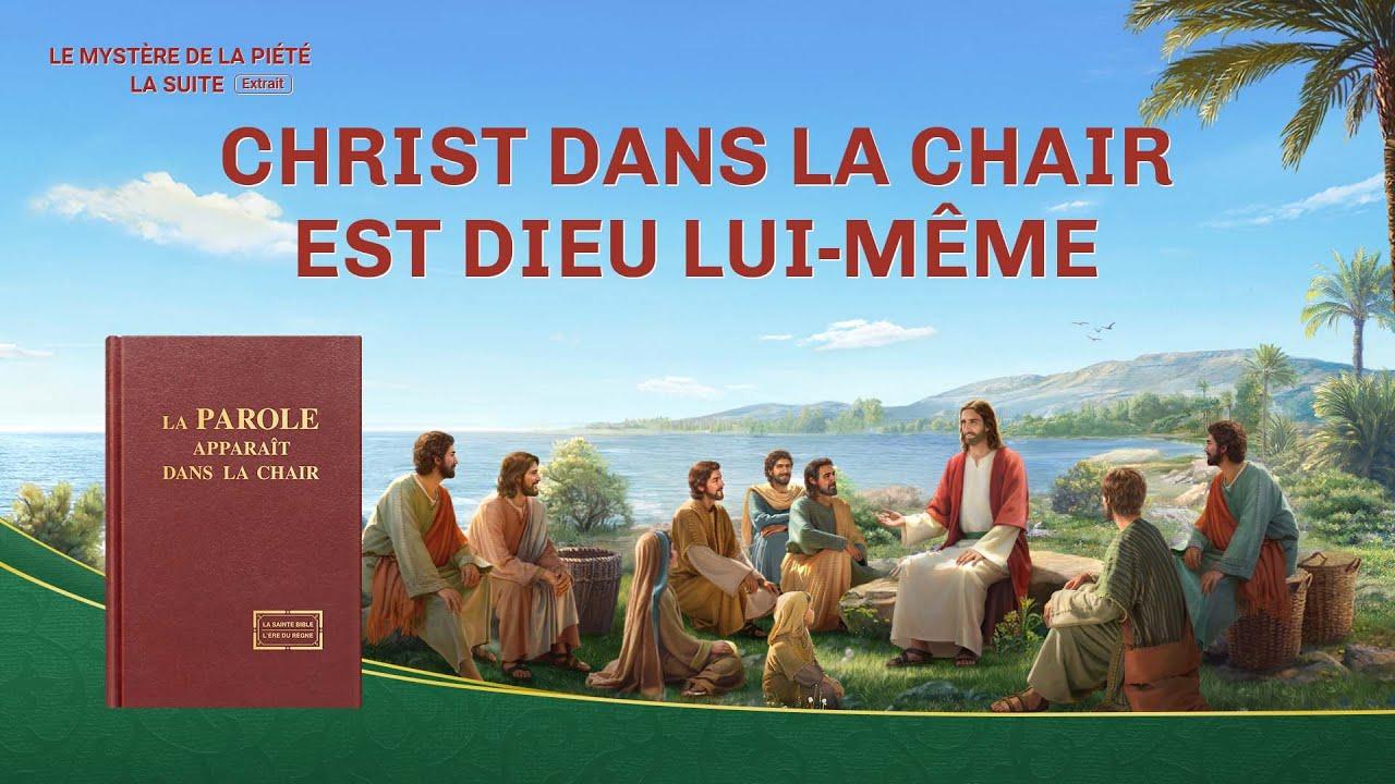 Film chrétien « Le Mystère de la piété - la suite » Christ dans la chair est Dieu Lui-même (Partie 6/6)