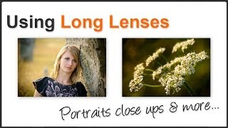 How to use a Long Telephoto Camera Lenses