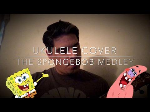 The Spongebob Medley- *Ukulele Cover* + Chords