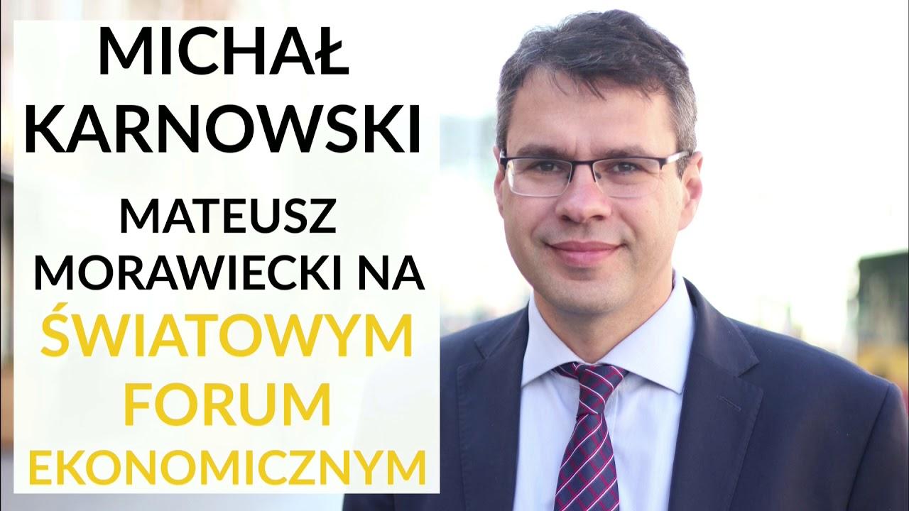 Karnowski z Davos: Morawiecki buduje pozytywną opowieść o Polsce ma Światowym Forum Ekonomicznym