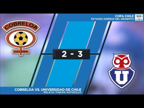 Copa Chile #ConclaveEnLaCancha | Cobreloa 2-3 U. de Chile - Relatos Fabián Astudillo
