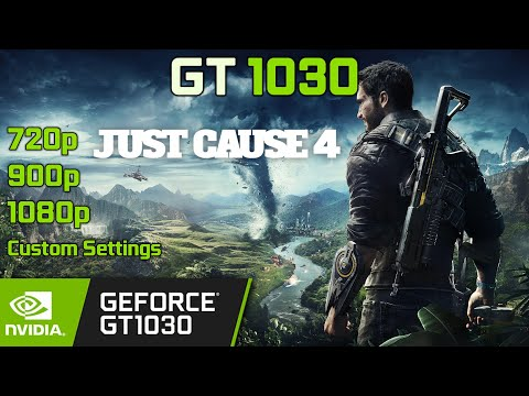 Just Cause 4 on GT 1030 in 2020 | 1080p - 900p - 720p |