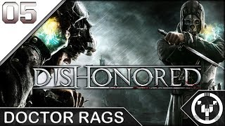 DOCTOR RAGS | Dishonored | 05