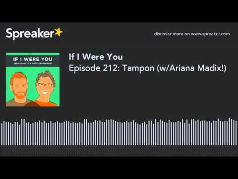 Episode 212: Tampon (w/Ariana Madix!)
