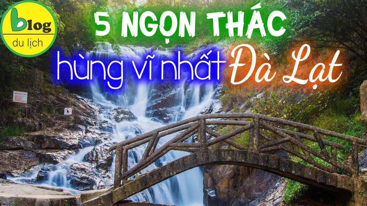 Du lịch Đà Lạt 2020 check in 5 con thác đẹp thu hút nhiều khách nhất Đà Lạt