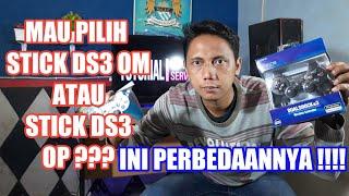 PERBEDAAN STICK DS3 OM (Oryginal Mesin) DENGAN STICK DS3 OP (Oryginal Pabrik)