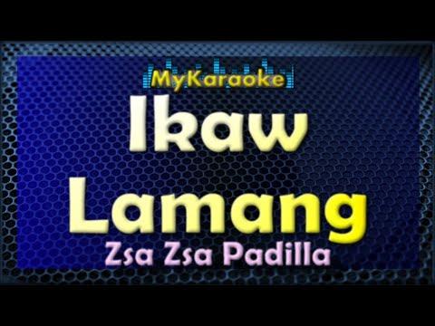 Ikaw Lamang - Karaoke version in the style of Zsa Zsa Padilla