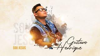Gustavo Henrique - Sou Jesus [ CLIPE OFICIAL ]