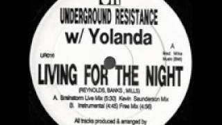Underground Resistance-Living for the Night-Kevin Saunderson