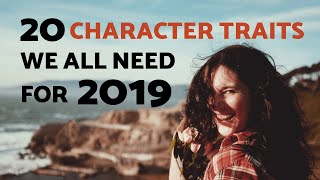 20 Good Character Traits (The list we all need for 2019)