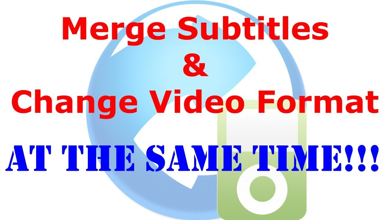 Merge subtitles and change video format at the same time!!!