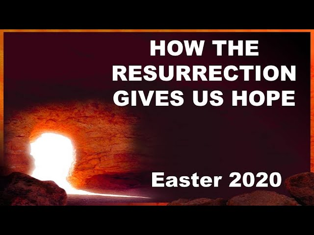 How the Resurrection Gives Us Hope