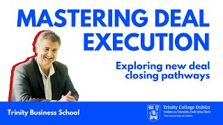 Mastering Deal Execution - Simon Haigh speaks at Trinity College Dublin