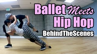 Ballet Meets Hip Hop | Behind The Scenes