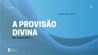 Culto Noturno   01.11.2020   A Provisão Divina