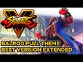 Street Fighter V ► Balrog Theme Full Music [EXTENDED SFV OST] - BEST VERSION - Street Fighter 5 OST