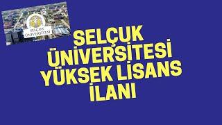 Selçuk Üniversitesi Yüksek Lisans İlanı 2020 Güncel